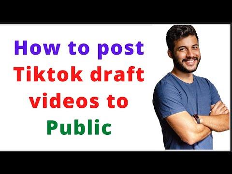 How To Post Tiktok Draft Videos To Public