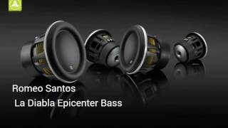 Romeo Santos - La Diabla Epicenter Bass