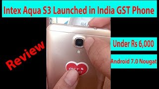 Review Intex Aqua S3 Launched in India GST PhonePrice below Rs  6,000