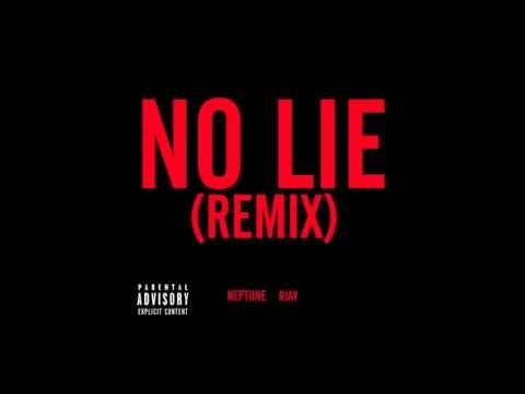 No Lie (Remix) - Rjay & Neptune [No Lie - 2 Chainz ft. Drake]