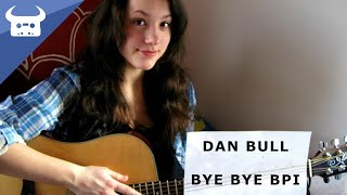 Repeat youtube video Dan Bull - Bye Bye BPI