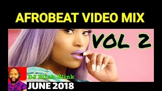 JUNE NEW NAIJA AFROBEAT VIDEO MIX 2018 ft DON JAZZY I DAVIDO I BOLLYWOOD I DJ BLINK BLINK JULY