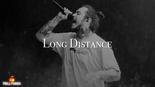 Post Malone - Long Distance (NEW 2018)