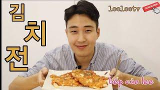 김치전 _ Kim chi Jeon_ Bánh Kim Chi Hàn Quốc_ Leelee