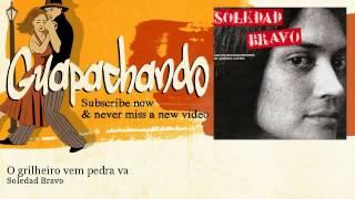 Soledad Bravo - O grilheiro vem pedra va - Guapachando