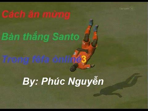 Cách ăn mừng bàn thắng Santo trong Fifa online 3 NEW ENGINE