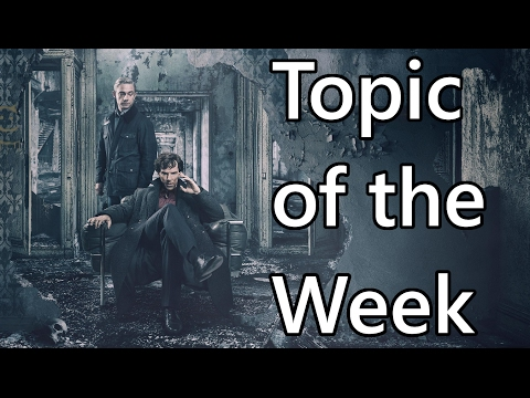 Topic of the Week 80: My Opinions on The Final Problem (Why the Sherlock Series 4 Finale was Bad)