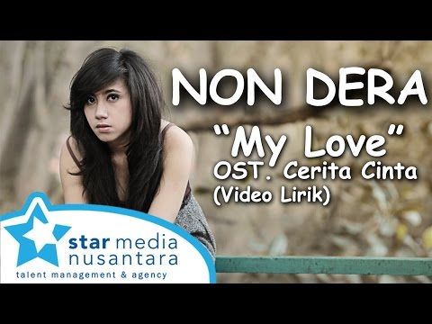 NON DERA - My Love [Video Lirik] OST. Cerita Cinta