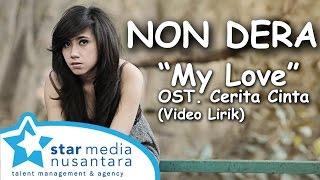 NON DERA - My Love [Video Lirik] OST. Cerita Cinta