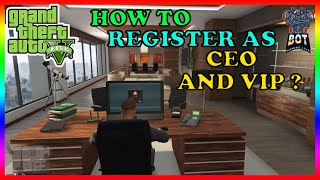 GTA 5 ONLINE HOW TO REGISTER AS CEO AND VIP ? || GTA 5 QUICK GUIDE
