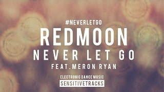 RedMoon - Never Let Go (feat. Meron Ryan)