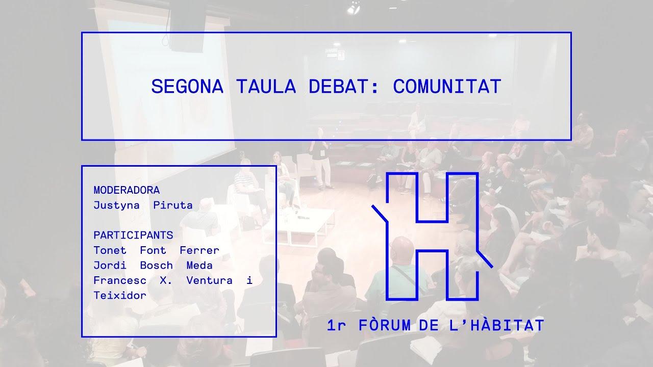 Resum de la segona taula #1rFòrumdelHàbitat: COMUNITAT