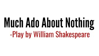 Much Ado About Nothing: Play by William Shakespeare summary Explanation and full analysis in Hindi