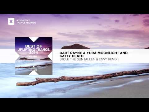 Dart Rayne & Yura Moonlight and Katty Heath - Stole The Sun (Allen & Envy Remix) Best Uplifting
