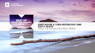 Dart Rayne & Yura Moonlight and Katty Heath - Stole The Sun (Allen & Envy Remix) Best Uplifting