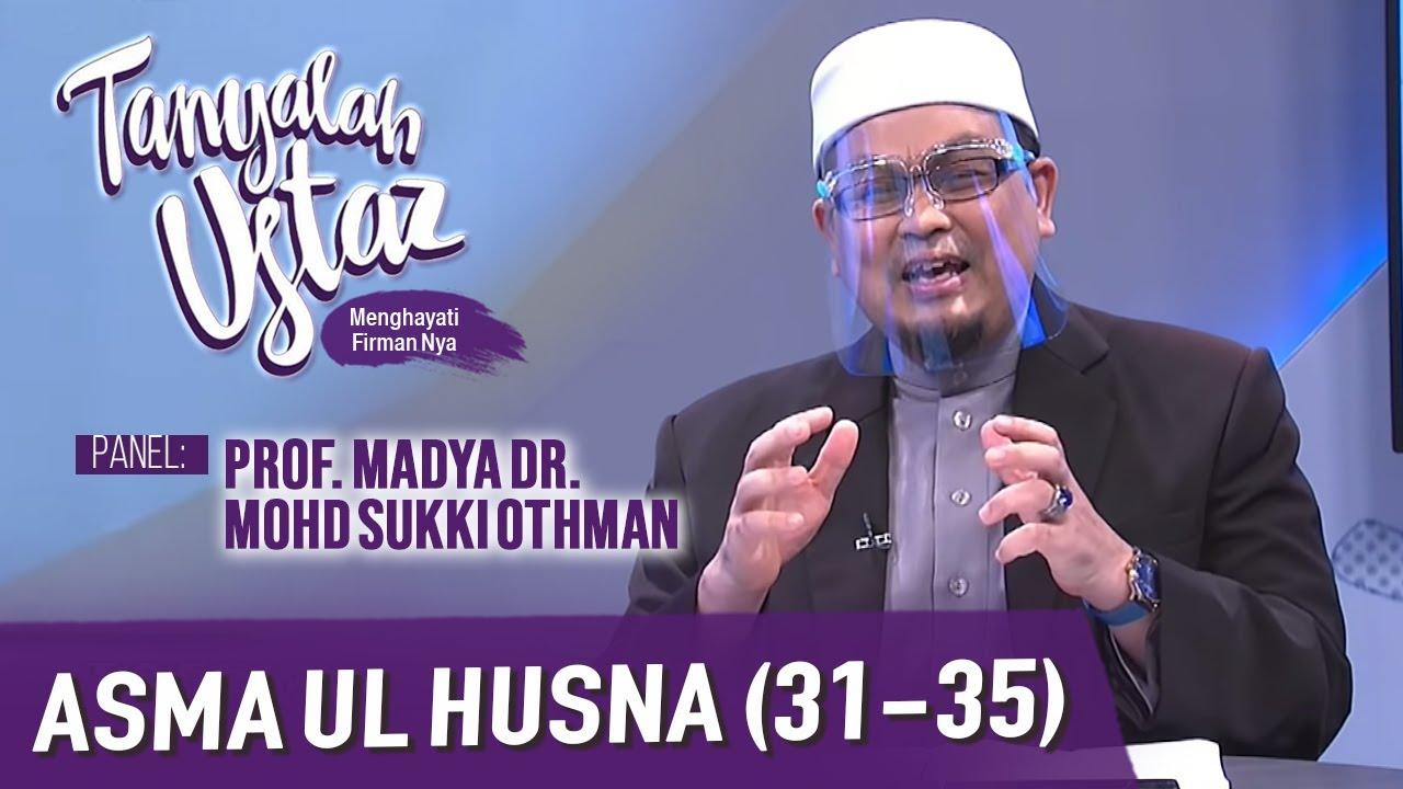 Download Tanyalah Ustaz (2021) | Akidah: Asma Ul Husna (31-35) (Sun, Mar 21)