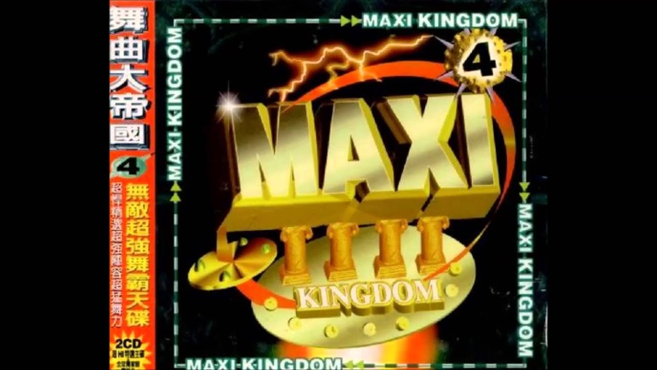 MAXI KINGDOM 舞曲大帝國 4 - 5.6.7.8 - YouTube