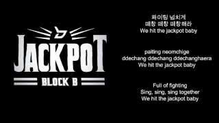 Repeat youtube video Block B (블락비) - JACKPOT(잭팟) Lyrics [HAN/ROM/ENG]