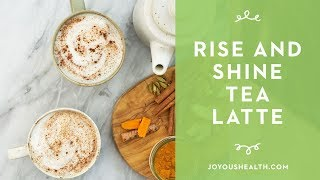 Rise and Shine Tea Latte