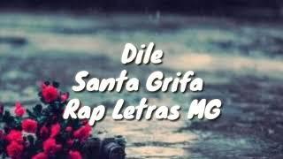 Dile//Santa Grifa//Letra