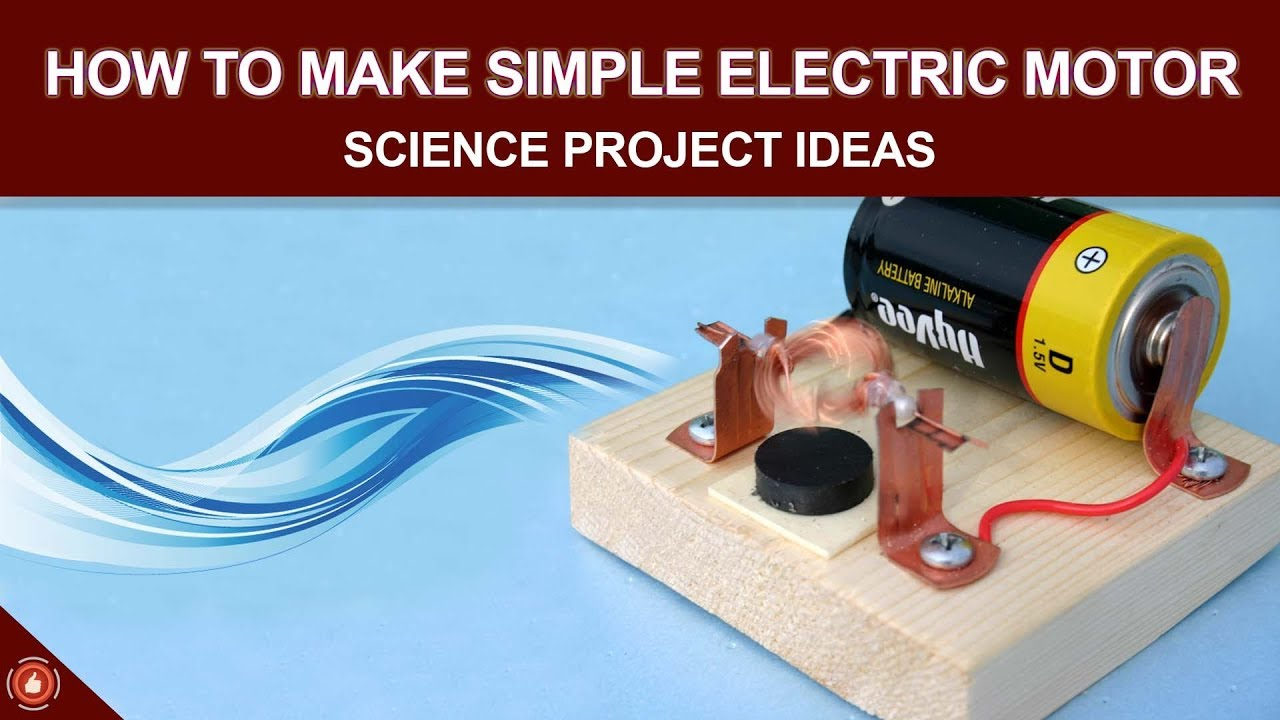 How to make simple electric motor science project ideas for Simple electric motor science project