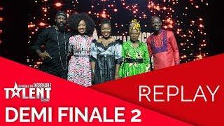 REPLAY de la DEMI FINALE 2 de l'Afrique a Un Incroyable Talent   saison 2