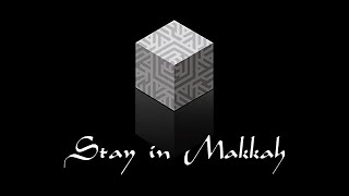 Peforming Hajj (15 of 28): Staying in Makkah