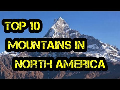 TOP 10 MOUNTAINS IN NORTH AMERICA
