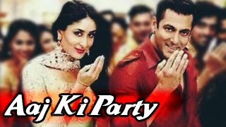 Aaj Ki Party Bajrangi Bhaijaan VIDEO SONG RELEASES | Salman Khan, Kareena Kapoor Khan