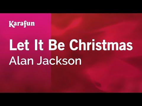 Karaoke Let It Be Christmas - Alan Jackson *