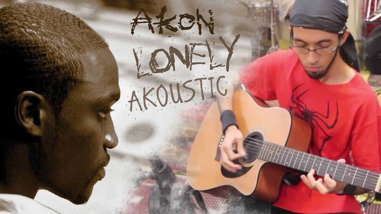 Akon - Lonely (acoustic cover) - YouTube
