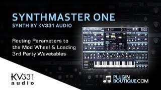 Synthmaster One - Routing Parameters and Using 3rd Party Wavetables
