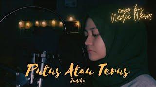 Download Mp3 Judika - Putus Atau Terus  Cover By Nadia Nasir