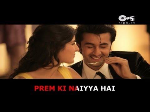 Prem Ki Naiya  Bollywood Sing Along  Ajab Prem Ki Ghazab Kahani  Ranbir Kapoor & Katrina