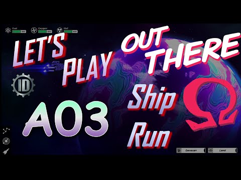 "Let's Play""Out There: Ω Edition"" Ep #A03 :Ship Run: +5 Systems"