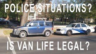 Van Life Dealing with Police Living in a Van