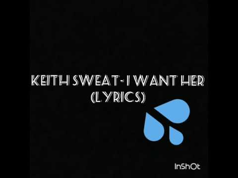 Keith Sweat- I want her lyrics