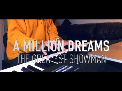 The Greatest Showman - A Million Dreams - Piano Cover