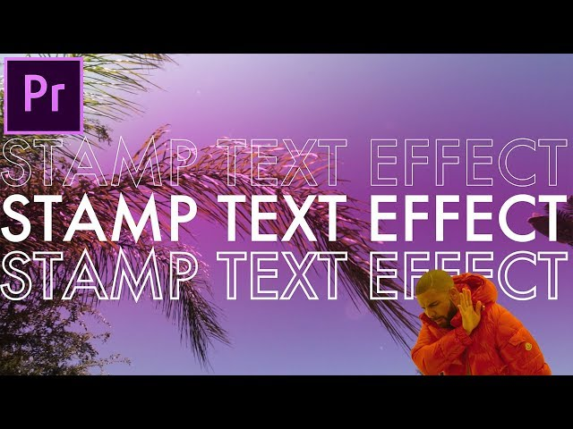 Adobe Premiere Pro CC Tutorial: 3 Animated Stamp Text Effects! (Drake -