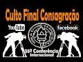 Igreja Evangélica Apostólica - 55ª Conferência Culto Final Consagração ( YouTube )