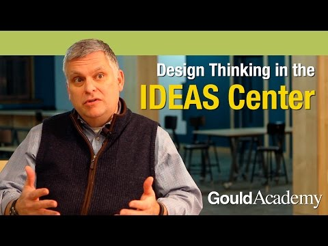 Design Thinking in the Marlon Family IDEAS Center at Gould Academy