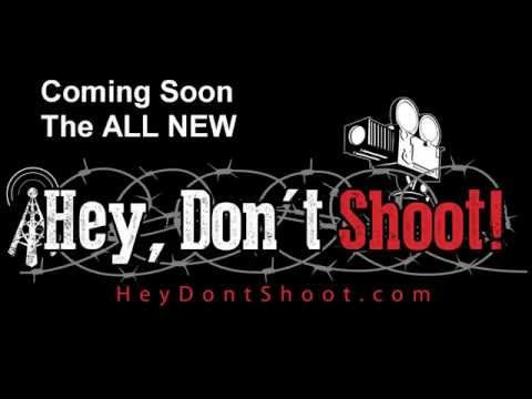 Coming Soon - The ALL NEW Hey Don't Shoot!