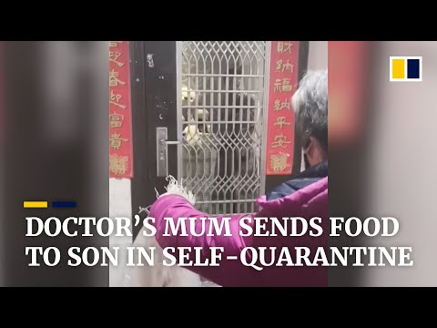 Doctor's mum in Wuhan cries while sending food to son in self-quarantine