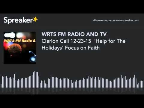 Clarion Call 12-23-15  'Help for The Holidays' Focus on Faith