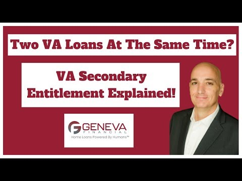Two VA Loans At The Same Time - Secondary Entitlement Explained!