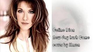 Celine Dion New Day Has Come cover by Karen