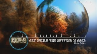 Get While The Getting Is Good by Martin Carlberg - [Modern Country Music]