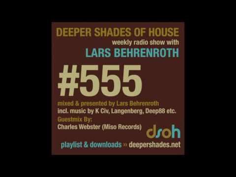 Deeper Shades Of House 555 w/ exclusive guest mix by CHARLES WEBSTER