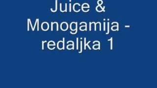 Juice & Monogamija - redaljka 1