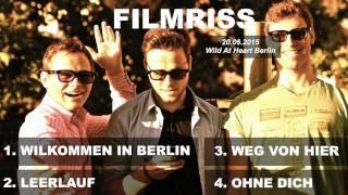 Filmriss - Willkommen in Berlin Deluxe EP Preview